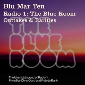 Blu Mar Ten – Radio 1 Blue Room Mix - Aug 2003