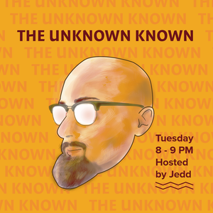 Unknown Known Ep. 2 - 9.28.2015