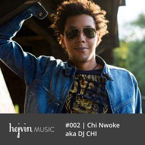Chi Nwoke aka Dj Chi @ Hejvin Music Mix  #002