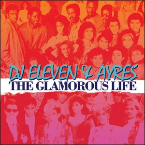 Eleven & Ayres - The Glamorous Life