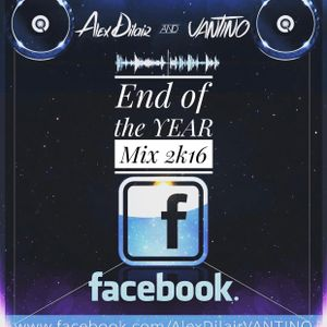 Alex Dilair & Vantino End of the Year Mix 2k16