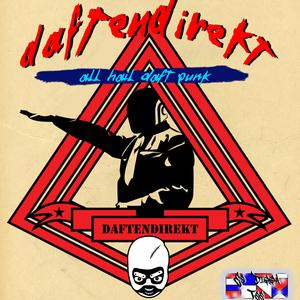 Daftendirekt - All Hail Daft Punk!