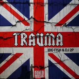 Big Fish & Dj Two-P - Trauma