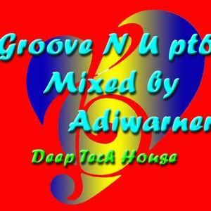 Groove N U pt6