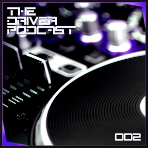 The Driver Podcast | Volume 002