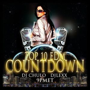 Top 10 EDM Countdown Show - March 3, 2015 with Freestyle Chulo & DJ Lexx