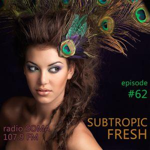 Ron Sky - Subtropic Fresh Radioshow (Episode 62)