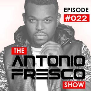 Antonio Fresco Show #022