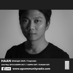 SGCR Radio Show #58 - 02.05.2018 Episode Part 2 ft. Haan (Midnight Shift/Tropiclab)