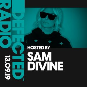 Defected Radio Show presented by Sam Divine - 13.09.19