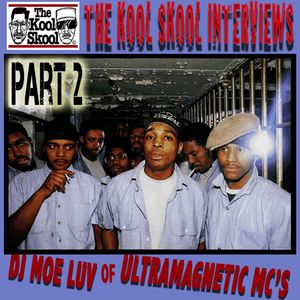 The Kool Skool Radio Show - Interviews DJ Moe Luv of Ultramagnetic MC's Special Part 2