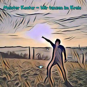 Meister Kontur - Wir tanzen im Kreis