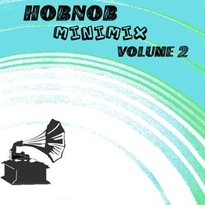 Hobnob Minimix / Volume 2