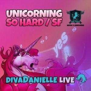 Live Unicorning So Hard SF