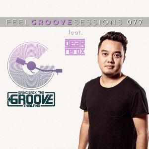 FEEL GROOVE SESSIONS 077 feat. Dear Rerox