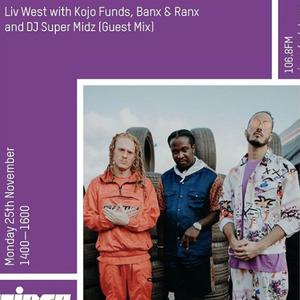 Liv West x Kojo Funds x Banx & Ranx, ft. Guest Mix DJ Midz