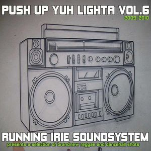 PUSH UP YUH LIGHTA VOL.6