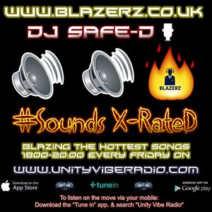 DJ Safe-D - #SoundsXRateD Show - On - Unity Vibe Radio - Friday - 07-07-17