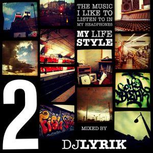 My LIFE STYLE 2 by DJ LYRIK