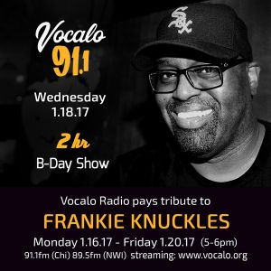 Frankie Knuckles Birthday Celebration on Vocalo Radio (Day Three) Hour One 1.18.17 hosted by JDLP