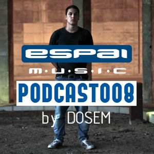 Dosem - Espai Podcast 008