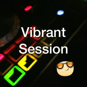 The Vibrant Session #087 by DJ Thessla.