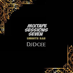 Mixtape Sessions Seven [Smooth RnB] | @DJDCEE