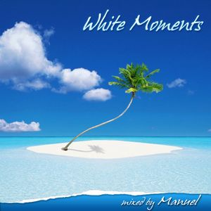 White Moments - Mixed by Manuel