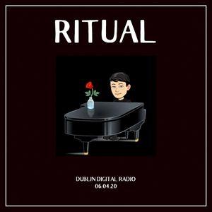RITUAL - 06.04.20