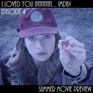 I Loved You Innnnnn...IMDB! - Episode 4 (2015 Summer Movie Preview)