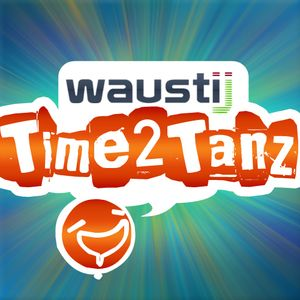 WaustiJ - Time 2 TANZ! party 2