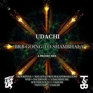 Udachi - BRB Going to Shambhala Promo Mix 2011