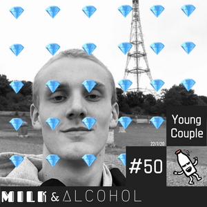 Milk & Alcohol #50: Young Couple