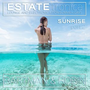 Estate'Tronica - Sunrise Part 2