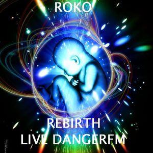 DJ ROKO... REBIRTH... LIVE DANGERFM