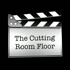The Cutting Room Floor Series 1 Episode 3