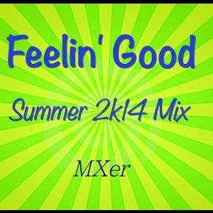 Feelin' Good Summer 2k14 Mix
