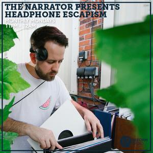 The Narrator presents Headphone Escapism 29th July 2019