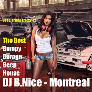 DJ B.Nice - Montreal - Deep, Tribal & Sexy 42 (*Man !! Her UK GARAGE Looks...Euh!...Sounds Great !*)
