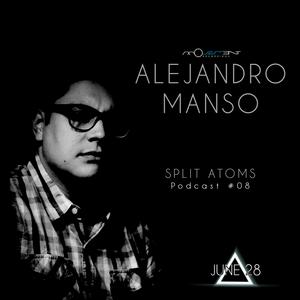 Alejandro Manso - Split Atoms Podcast #08