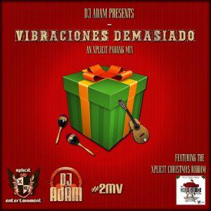 Xplicit ENT presents VIBRACIONES DEMASIADO An Xplicit Parang Mix