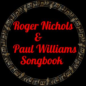 Roger Nichols and Paul Williams Songbook