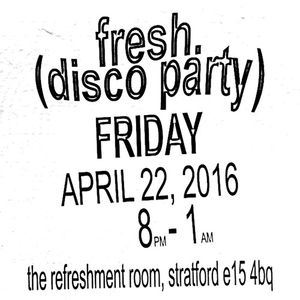 Fresh. live DJ set @ The Refreshment Room 22 April 2016