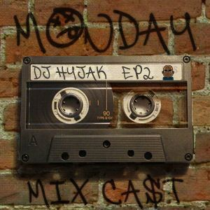 DJ Hyjak Monday Mix-Cast ep2