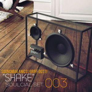 """""""SHAKE"""" (SOULCIAL SET. 003)"""