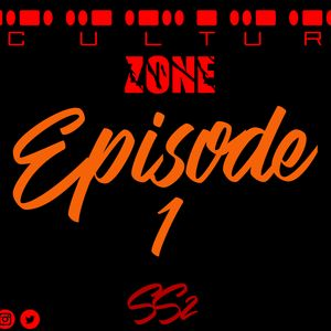 #CLTRZONE SS2 : EPISODE 1
