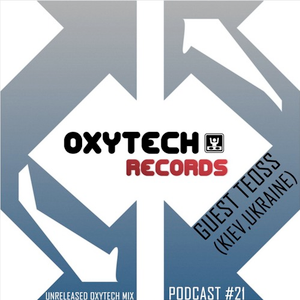 Unreleased Oxytech Mix (Podcast #21) [Mixed By Terra4Beat] + Guest Mix By Teoss