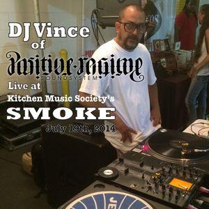 DJ Vince~ Live at SMOKE July 19th, 2014