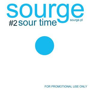 Sourge - Sour Time #2