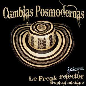 Le Freak Selector - Cumbias Posmodernas